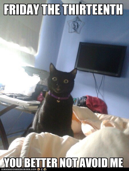 Overly Attached Cat Wishes You a Happy Friday the 13th
