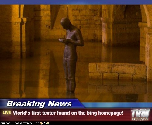 Breaking News - World's first texter found on the bing homepage!