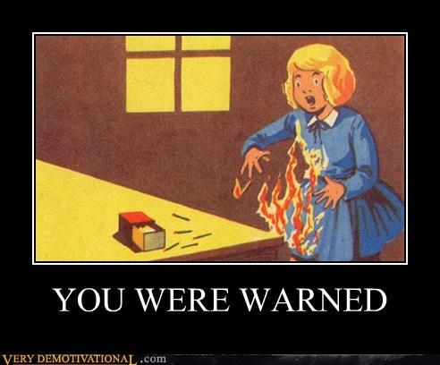 dangerous,hilarious,matches,warned