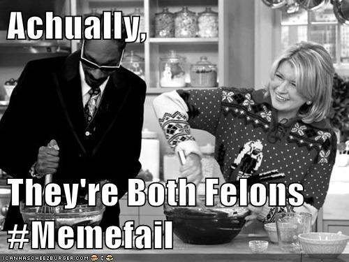 Achually,  They're Both Felons #Memefail