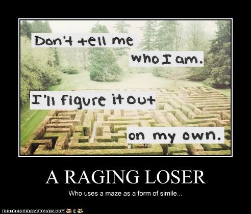 A RAGING LOSER
