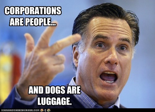 CORPORATIONS  ARE PEOPLE...