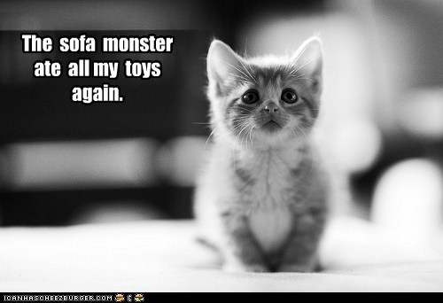 The  sofa  monster   ate  all my  toys   again.