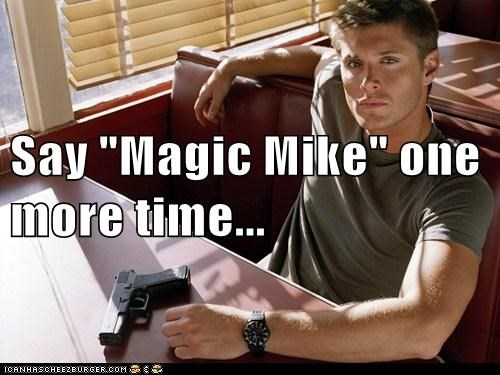 dean winchester,gun,jensen ackles,magic mike,One More Time,Supernatural,threatening