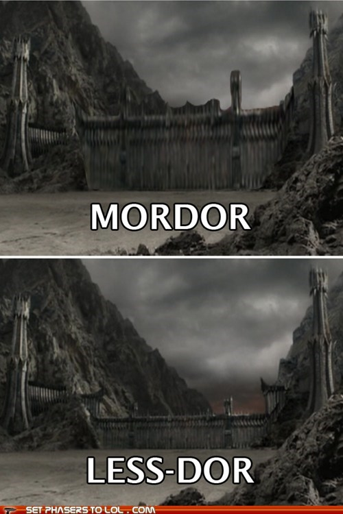 doors,gates,less,Lord of The Ring,lotr,mordor,puns,sauron,towers