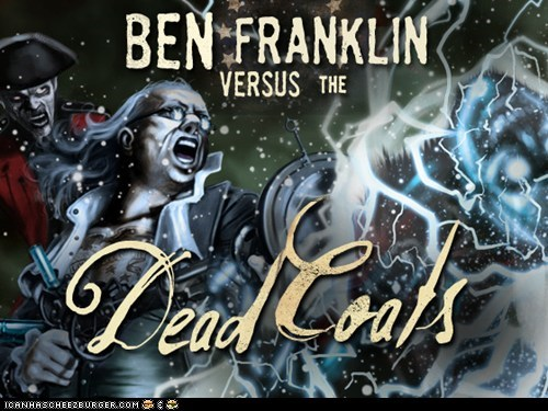 Fight Zombies as Ben Franklin? Heck Yes!