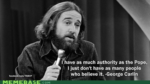 authority,george carlin,pope,quotes