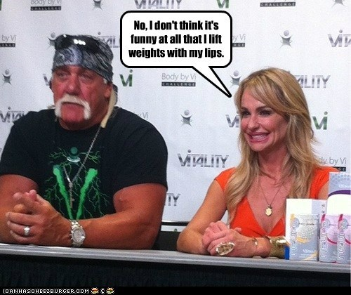 No, I don't think it's funny at all that I lift weights with my lips.