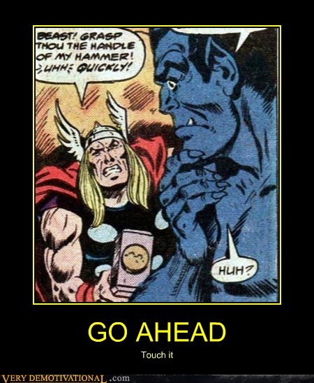 Thor Is Pushy