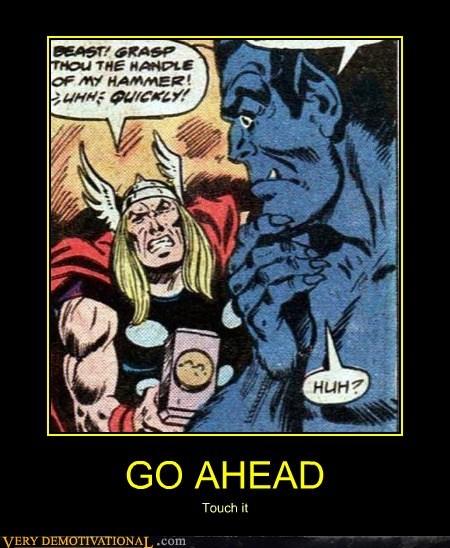 Thor Is Pushy