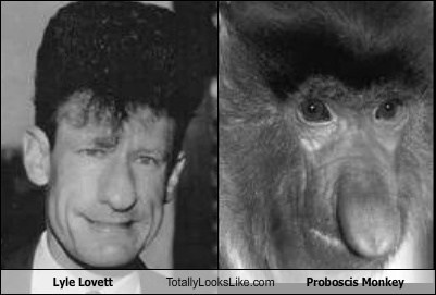 Lyle Lovett Totally Looks Like Proboscis Monkey