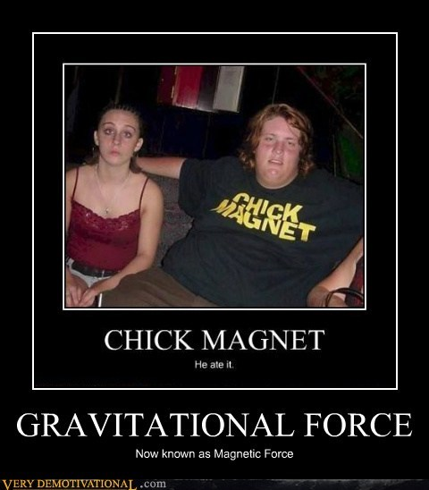 chick,hilarious,magnet,magnetic force
