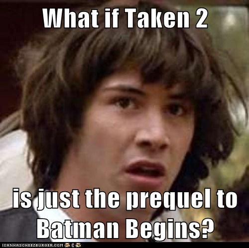 What if Taken 2  is just the prequel to Batman Begins?