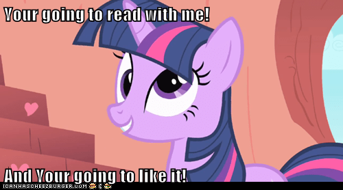 Your going to read with me!  And Your going to like it!