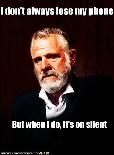 phone,silent,star wars,The Most Interes,the most interesting man in the world