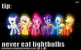 tip:  never eat lightbulbs