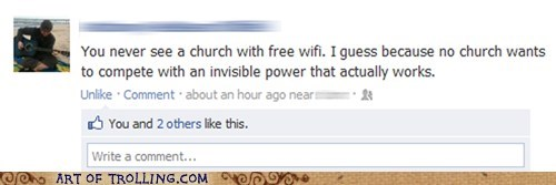 Art of Trolling: True Christians Don't Use Wifi