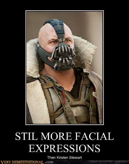 bane,batman,facial expression,hilarious,kristen stewart