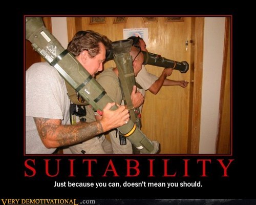 bad idea,bazooka,idiots,suitability