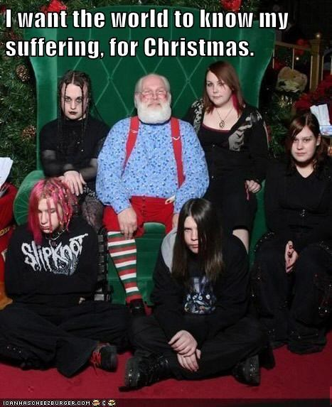 I want the world to know my suffering, for Christmas.