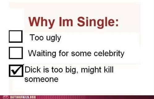 dangerous,dating fails,problem,too big,why-im-single