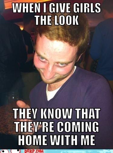 creepy,derp,girls,ladies man,this look