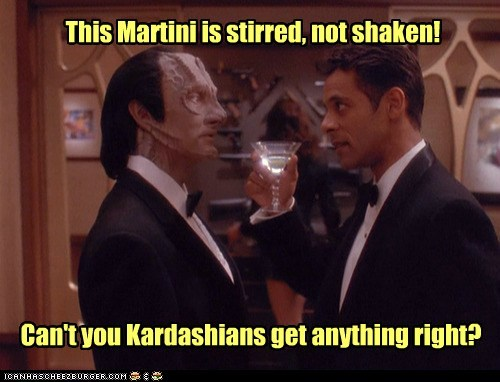 ancestors,cardassians,kardashians,martini,mistake,pun,shaken not stirred,Star Trek