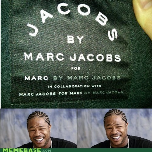 I Put Marc in Your Jacobs, If You Know What I Mean