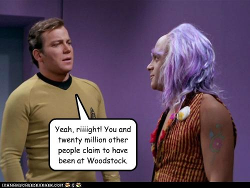 Captain Kirk,claim,hippies,lie,Shatnerday,Star Trek,William Shatner,woodstock,yeah right