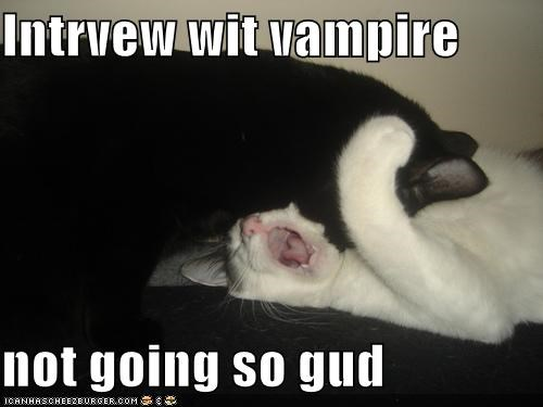 Intrvew wit vampire  not going so gud