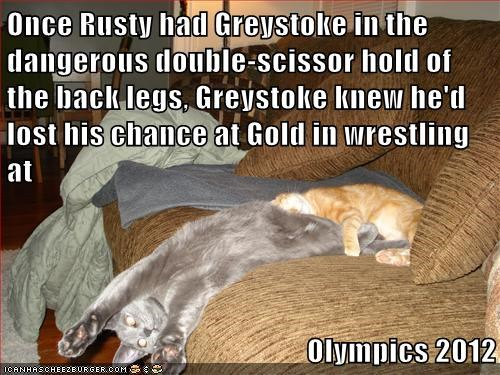 Once Rusty had Greystoke in the dangerous double-scissor hold of the back legs, Greystoke knew he'd lost his chance at Gold in wrestling at  Olympics 2012