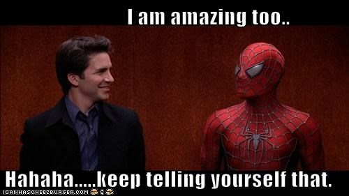amazing,denial,hal sparks,jealous,laughing,Spider-Man,toby maguire
