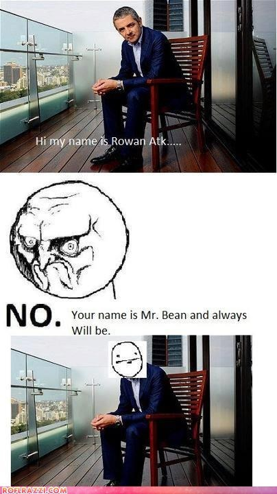 Your Name is Mr. Bean!