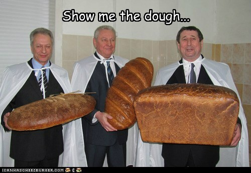 Show me the dough...