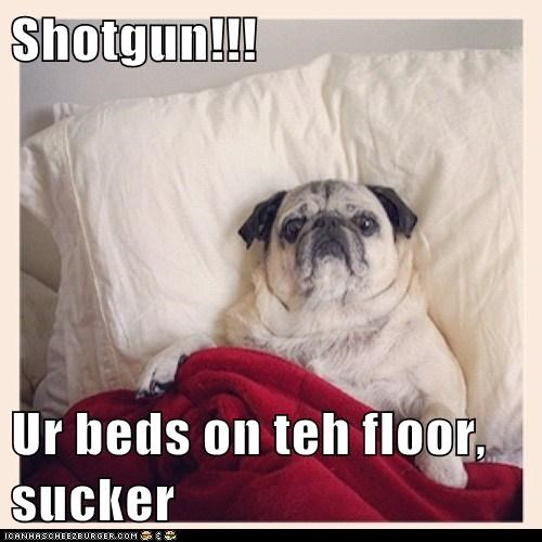 Shotgun!!!  Ur beds on teh floor, sucker