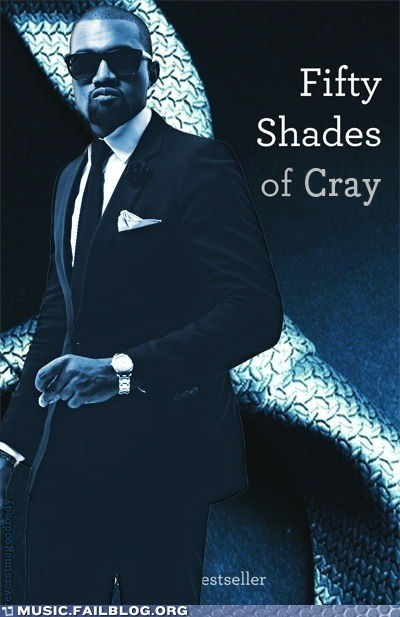 50 shades of grey,cray,kanye west,that-sht-cray