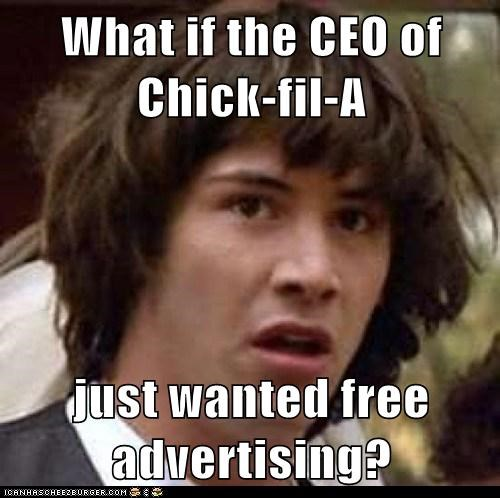 advertising,chick fil a,chick fil-a,conspiracy keanu,gay marriage