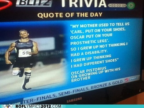 Oh Oscar Pistorius, You're So Inspirational