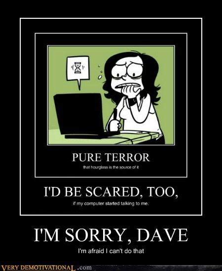 I'M SORRY, DAVE