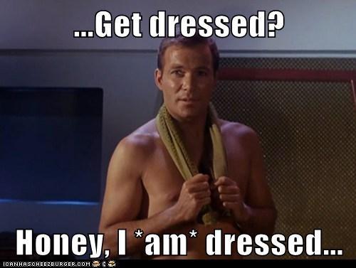 Captain Kirk,dressed,Shatnerday,shirtless,Star Trek,William Shatner