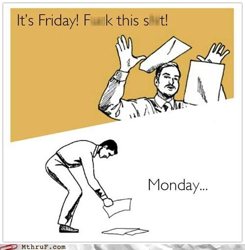 Friday Thru Monday