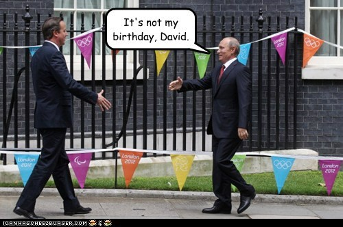 It's not my birthday, David.