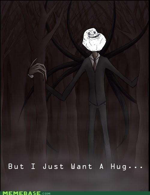 forever alone,hug,money,slenderman