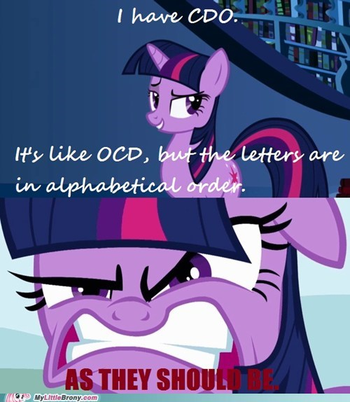 And yet you didn't organize Daring Do's books by numerical order.