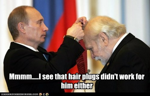 Mmmm.....I see that hair plugs didn't work for him either