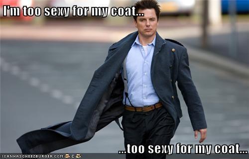 I'm too sexy for my coat...  ...too sexy for my coat...