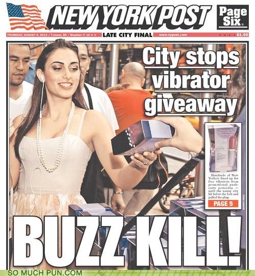 buzz,buzz kill,double meaning,giveaway,kill,literalism,tabloid,vibrator