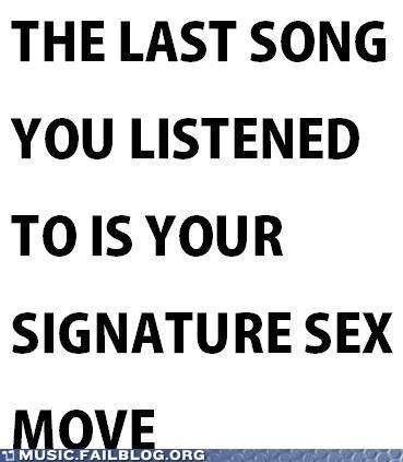 last song,meta,Music FAILS,sex