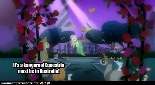 It's a kangaroo! Equestria must be in Australia!