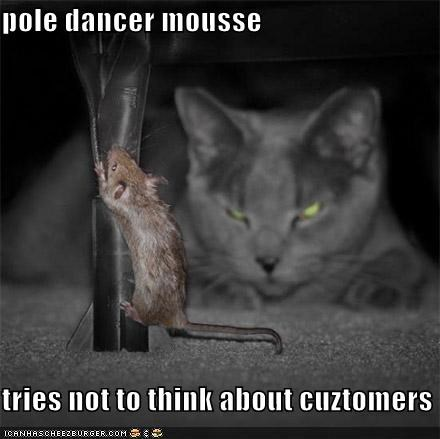 pole dancer mousse  tries not to think about cuztomers